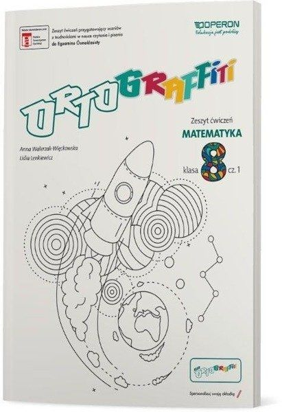 Ortograffiti SP 8 Matematyka. Zeszyt ćwiczeń 1 - Anna Walerzak-Więckowska, Lidia Lenkiewicz