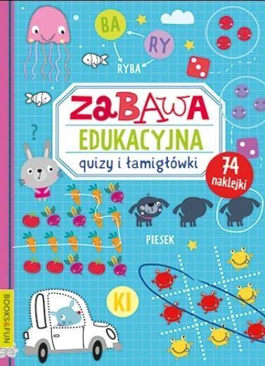 Zabawa edukacyjna. Quizy i łamigłówki - praca zbiorowa