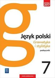 Język polski gramatyka i stylistyka podręcznik dla klasy 7 szkoły podstawowej 179601 865/6/2017 ZAKŁADKA DO KSIĄŻEK GRATIS DO KAŻDEGO ZAMÓWIENIA