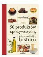 50 produktów spożywczych które zmieniły bieg historii - Bill Price