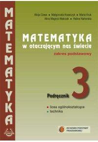 Matematyka w otaczającym nas świecie 3. Podręcznik, zakres podstawowy ZAKŁADKA DO KSIĄŻEK GRATIS DO KAŻDEGO ZAMÓWIENIA