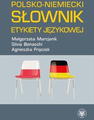 Polsko-niemiecki słownik etykiety językowej - Ebook.