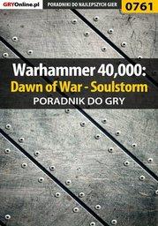 Warhammer 40,000: Dawn of War - Soulstorm - poradnik do gry - Ebook.