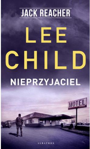 """Książka """"Jack Reacher. Nieprzyjaciel"""" - Lee Child"""