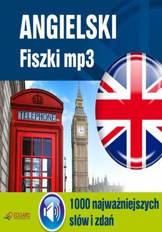 Angielski Fiszki mp3 1000 najważniejszych słów i zdań - Audiobook.