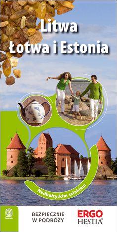 Litwa, Łotwa i Estonia. Nadbałtyckim szlakiem. Wydanie 1 - Ebook.