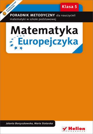 Matematyka Europejczyka. Poradnik metodyczny dla nauczycieli matematyki w szkole podstawowej. Klasa 5 - dostawa GRATIS!.