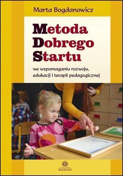 Metoda dobrego startu we wspomaganiu rozwoju... - Marta Bogdanowicz