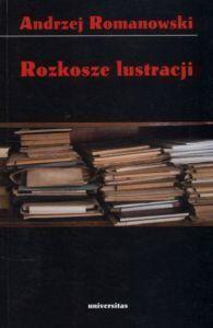 Rozkosze lustracji Andrzej Romanowski
