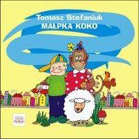 Małpka Koko i inne wierszyki dla (nie)grzecznych dzieci - Tomasz Stefaniuk