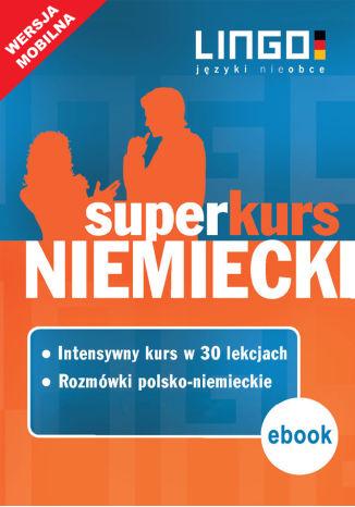 Niemiecki. Superkurs (kurs + rozmówki) - Ebook.