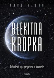 Błękitna kropka. Człowiek i jego przyszłość w kosmosie - Ebook.