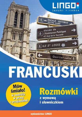 Francuski. Rozmówki z wymową i słowniczkiem - Ebook.
