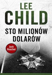 Jack Reacher. Sto milionów dolarów - Ebook.