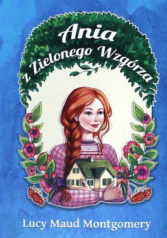 Ania z Zielonego Wzgórza (#1). Ania z Zielonego Wzgórza - Ebook.
