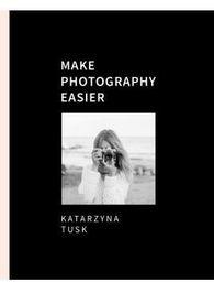 Make photography easier ZAKŁADKA DO KSIĄŻEK GRATIS DO KAŻDEGO ZAMÓWIENIA