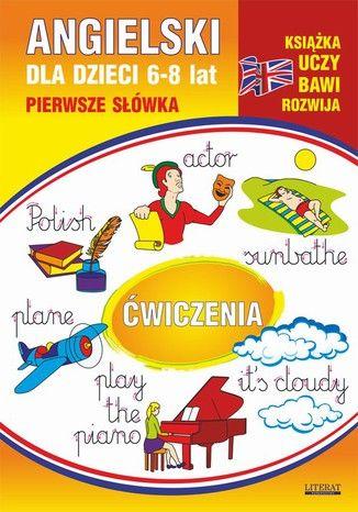 Angielski dla dzieci 12. Pierwsze słówka. Ćwiczenia. 6-8 lat - Ebook.