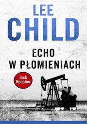 Jack Reacher. Echo w płomieniach - Ebook.