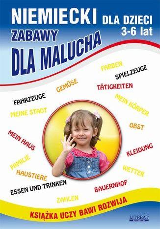Niemiecki dla dzieci 3-6 lat. Zabawy dla malucha - Ebook.