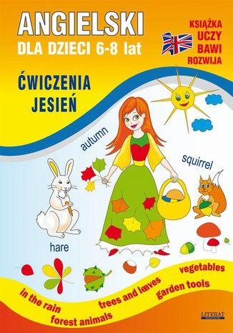 Angielski dla dzieci 6-8 lat. Ćwiczenia. Jesień - Ebook.