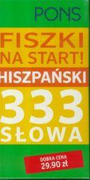 Fiszki na start PONS! Język hiszpański 333 słowa ZAKŁADKA DO KSIĄŻEK GRATIS DO KAŻDEGO ZAMÓWIENIA