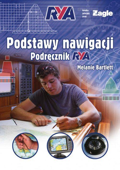 Podstawy nawigacji Podręcznik RYA ZAKŁADKA DO KSIĄŻEK GRATIS DO KAŻDEGO ZAMÓWIENIA
