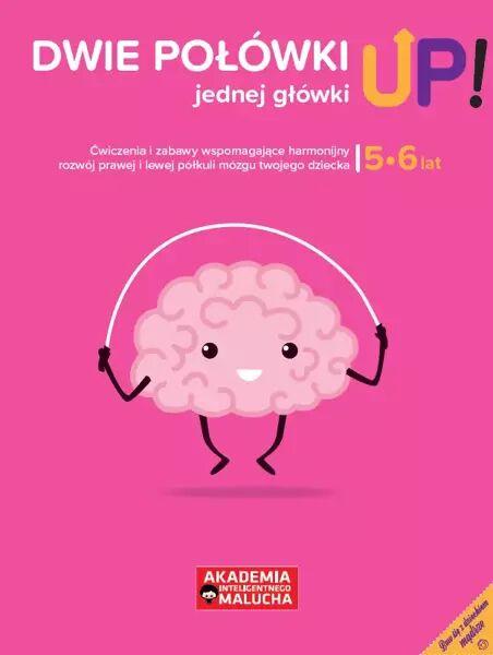 Dwie połówki jednej główki UP! Ćwiczenia i zabawy dla rozwoju mózgu 5-6 latka. Książka z naklejkami 2 wydanie - Opracowanie Zbiorowe