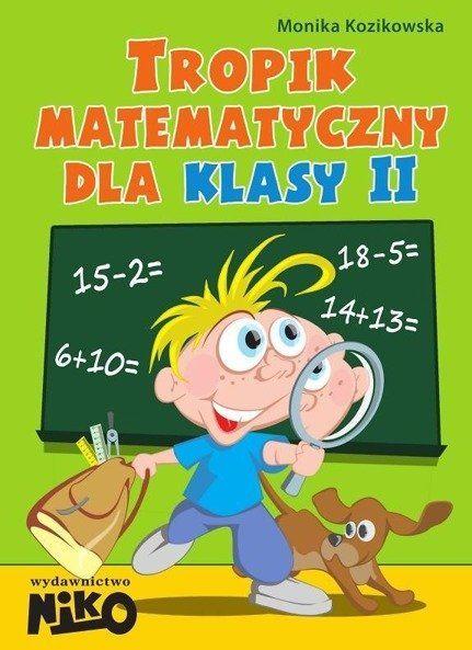 Tropik matematyczny dla klasy 2 - MONIKA KOZIKOWSKA