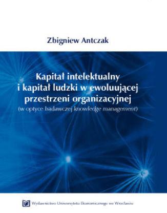 Kapitał intelektualny i kapitał ludzki w ewoluującej przestrzeni organizacyjnej - Ebook.