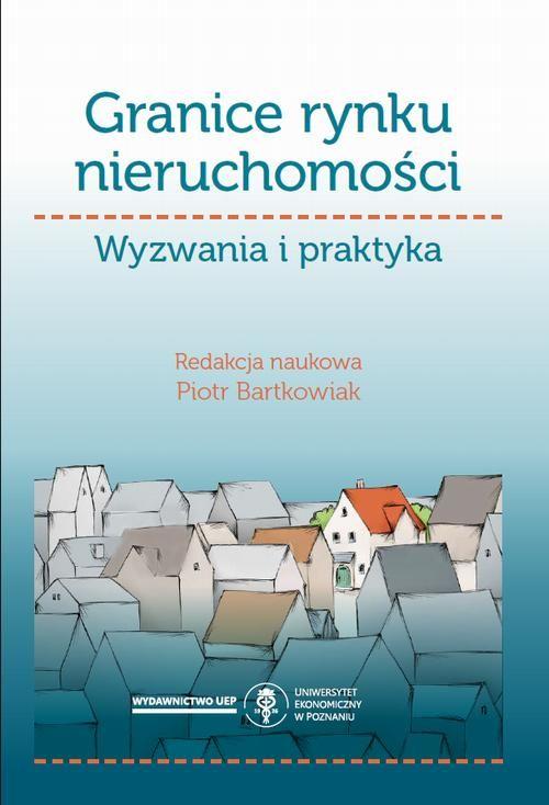 Granice rynku nieruchomości. Wyzwania i praktyka - No author - ebook