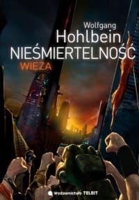 NIEŚMIERTELNOŚĆ. WIEŻA Wolfgang Hohlbein