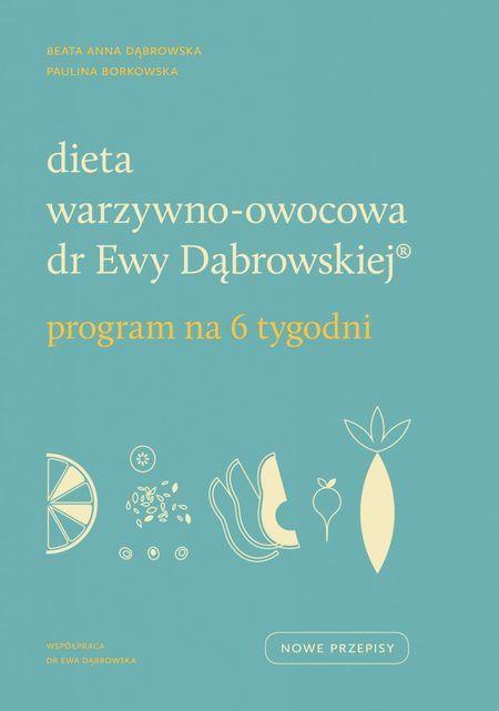 Dieta warzywno-owocowa dr Ewy Dąbrowskiej Program na 6 tygodni