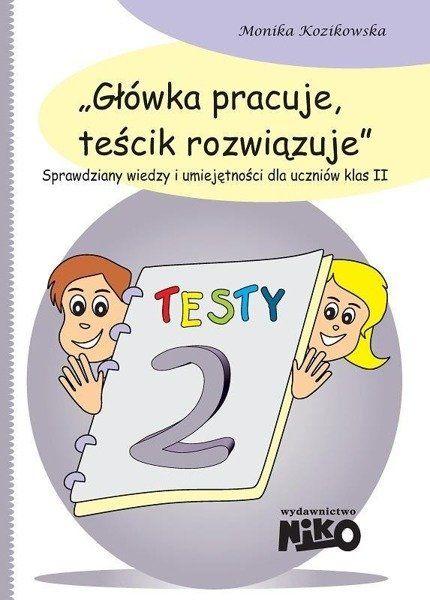 Główka pracuje teścik rozwiązuje klasa 2 - Monika Kozikowska
