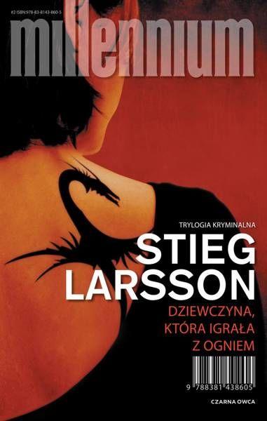 Millennium. Dziewczyna, która igrała z ogniem (wyd. 2021) - Larsson Stieg