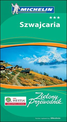 Szwajcaria. Zielony Przewodnik Michelin. Wydanie 1 - dostawa GRATIS!.