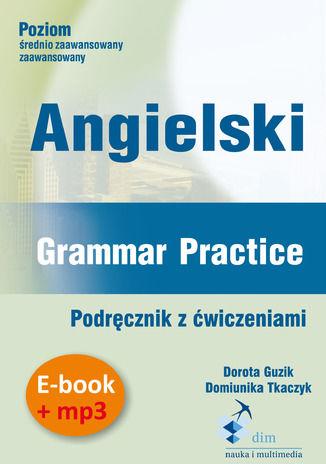 Angielski. Grammar Practice. Podręcznik z ćwiczeniami (PDF + mp3) - Audiobook.