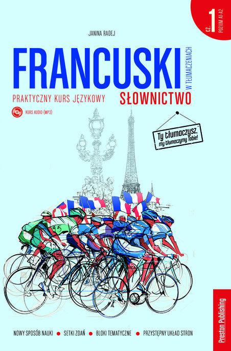 Francuski w tłumaczeniach Słownictwo Część 1 ZAKŁADKA DO KSIĄŻEK GRATIS DO KAŻDEGO ZAMÓWIENIA