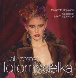 Jak zostać fotomodelką Margareta Hagglund
