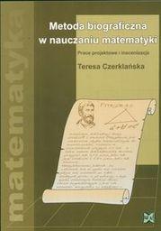 Metoda biograficzna w nauczaniu matematyki ZAKŁADKA DO KSIĄŻEK GRATIS DO KAŻDEGO ZAMÓWIENIA