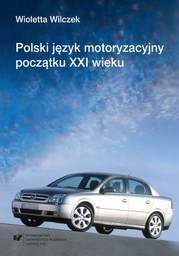 Polski język motoryzacyjny początku XXI wieku (na materiale portali hobbystycznych) - Ebook.