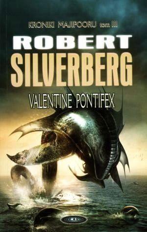 VALENTINE PONTIFEX. KRONIKI MAJIPOORU TOM III Robert Silverberg