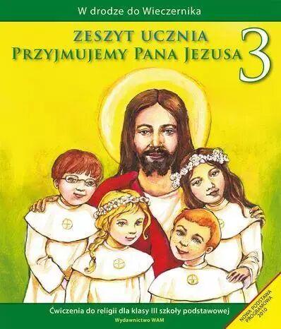 Religia przyjmujemy pana Jezusa ćwiczenia dla klasy 3 szkoły podstawowej - Władysław Kubik