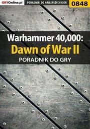 Warhammer 40,000: Dawn of War II - poradnik do gry - Ebook.