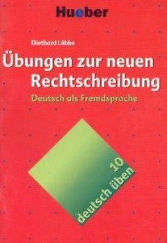Deutsch uben 10 Ubungen zur neuen Rechtschreibung