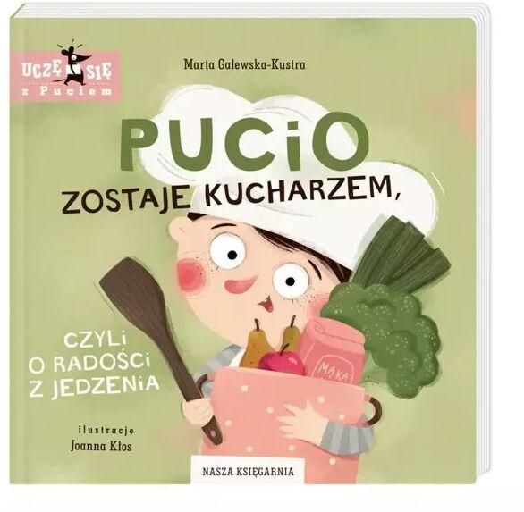 Pucio zostaje kucharzem, czyli o radości z jedzenia - Marta Galewska-Kustra