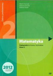 Matematyka podręcznik dla klasy 2 liceów i techników zakres podstawowy map2 412/2/2012 ZAKŁADKA DO KSIĄŻEK GRATIS DO KAŻDEGO ZAMÓWIENIA