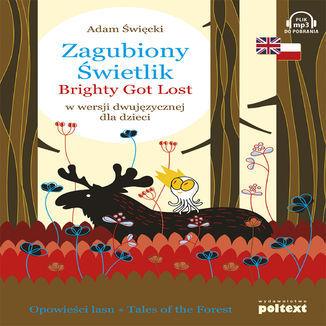 Zagubiony Świetlik/ Brightly Got Lost w wersji dwujęzycznej dla dzieci - Audiobook.