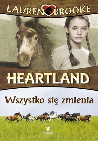 Heartland (Tom 14). Wszystko się zmienia - Ebook.