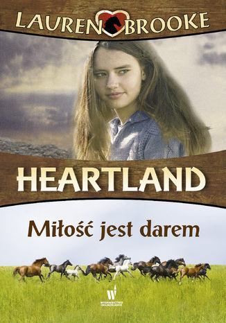 Heartland (Tom 15). Miłość jest darem - Ebook.
