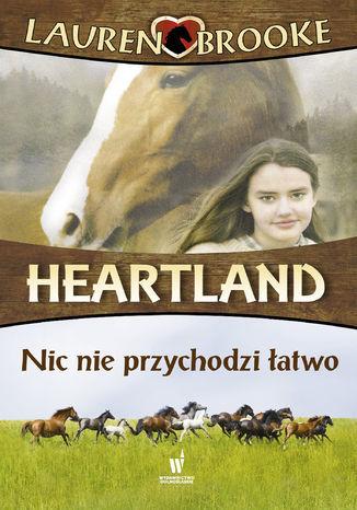 Heartland (Tom 16). Nic nie przychodzi łatwo - Ebook.